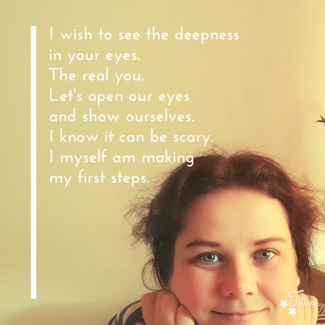 A poem about showing ourselves - Deepness in your eyes